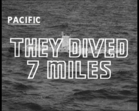 Filmmaker and explorer James Cameron recently dived the Mariana Trench. This newsreel documents the only other such trip - by the United States Navy in 1960. Click the still to view the film.